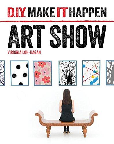 9781634704946: Art Show (D.I.Y. Make It Happen)