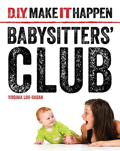9781634704960: Babysitters' Club (D.I.Y. Make It Happen)
