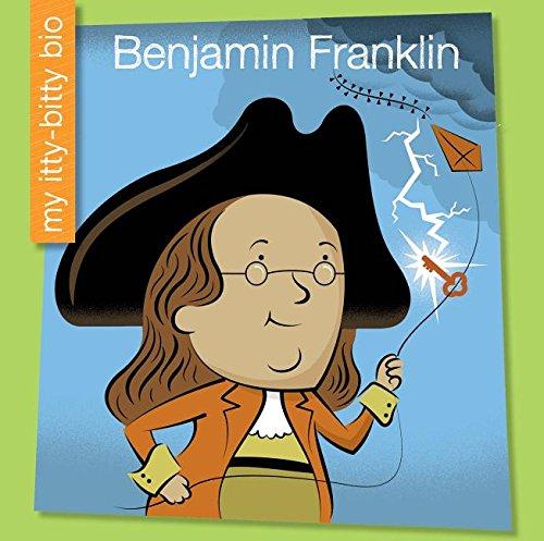 9781634705981: Benjamin Franklin (My Itty-Bitty Bio)