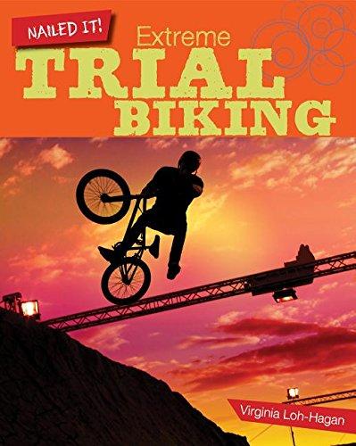 9781634706056: Extreme Trial Biking (Nailed It!)