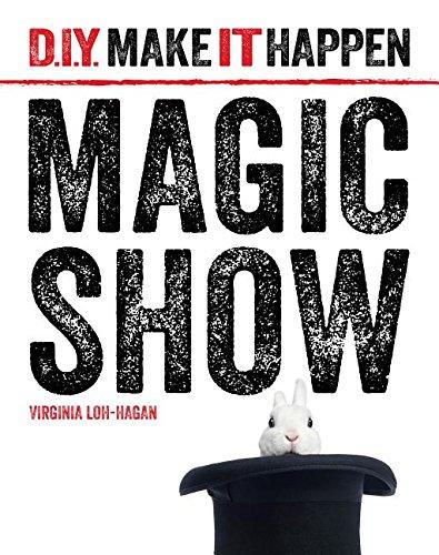 9781634706131: Magic Show (D.I.Y. Make It Happen)