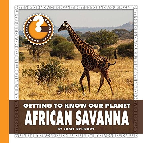 African Savanna (Community Connections: Getting to Know Our Planet): Josh Gregory