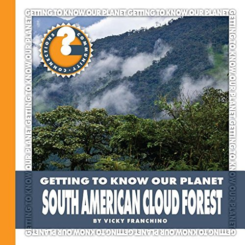 South American Cloud Forest (Community Connections: Getting to Know Our Planet): Vicky Franchino
