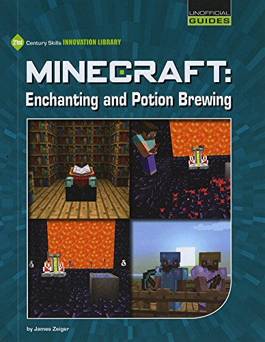 9781634706438: Minecraft: Enchanting and Potion Brewing (21st Century Skills Innovation Library: Unofficial Guides)