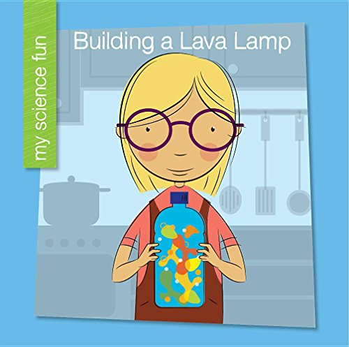 Building a Lava Lamp (Library Binding): Brooke Rowe