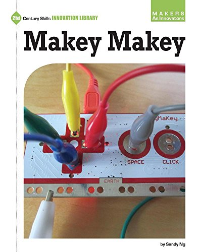 9781634714143: Makey Makey (Makers As Innovators: 21st Century Skills Innovation Library)