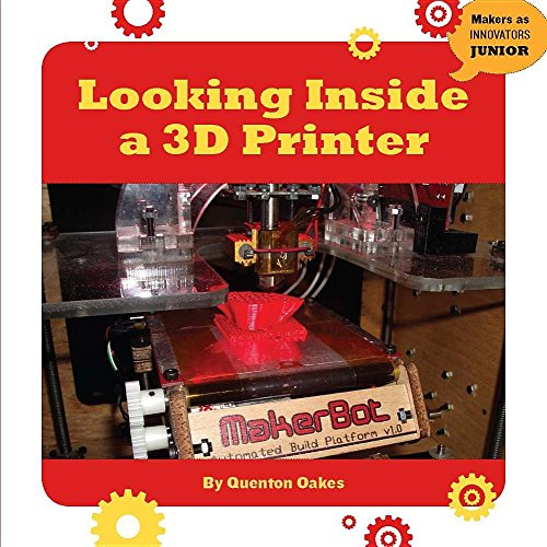 9781634721899: Looking Inside a 3D Printer (Makers as Innovators)
