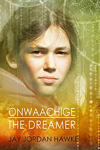 9781634762755: Onwaachige the Dreamer (The Two-spirit Chronicles)