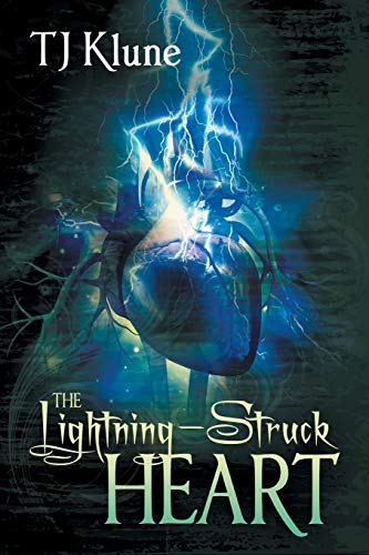 The Lightning-Struck Heart: TJ Klune