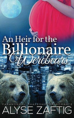 An Heir for the Billionaire Werebears: Alyse Zaftig