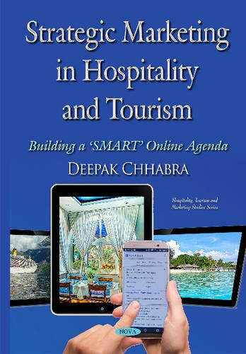 Strategic Marketing in Hospitality and Tourism: Building a Smart Online Agenda (Hardback): Deepak ...