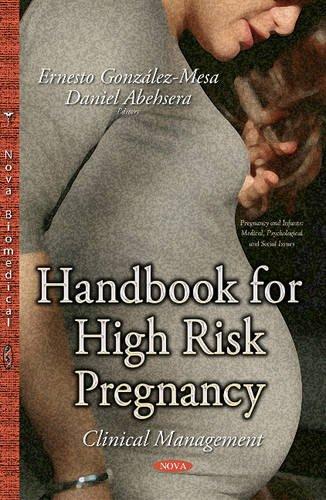 Handbook for High Risk Pregnancy: Clinical Management (Pregnancy Infants Medical Psyc): ...
