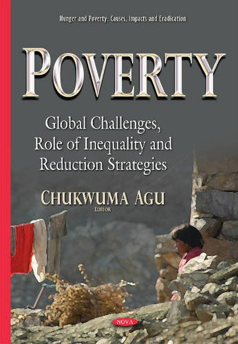 Poverty: Global Challenges, Role of Inequality and Reduction Strategies (Hunger Poverty Causes ...