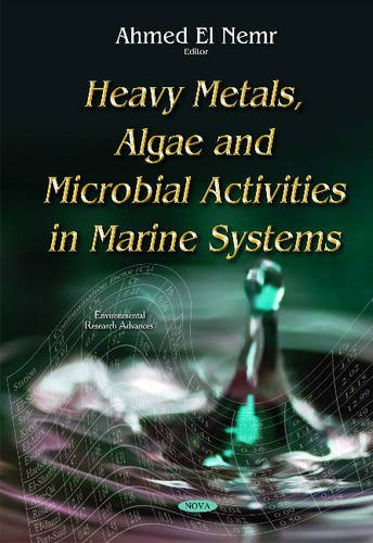 Heavy Metals, Algae and Microbial Activities in Marine Systems (Hardback)