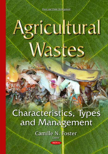 9781634823593: Agricultural Wastes: Characteristics, Types and Management (Waste and Waste Management)