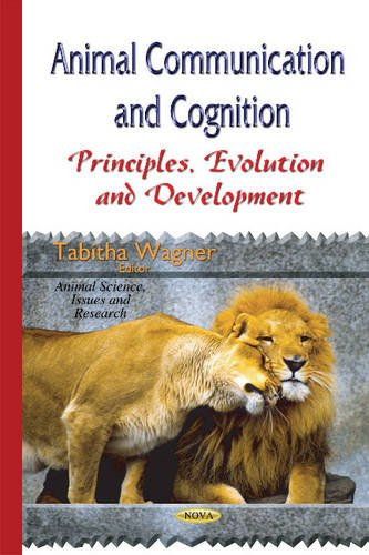 Animal Communication and Cognition: Principles, Evolution and Development (Animal Science Issues ...