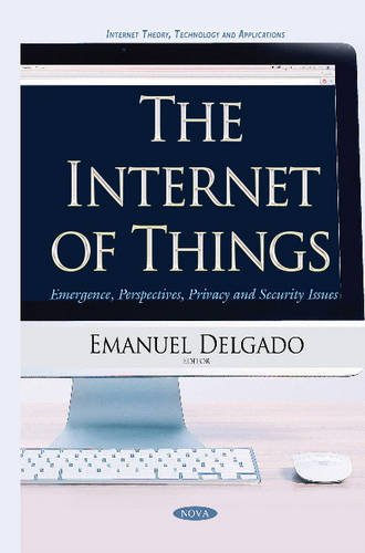 The Internet of Things: Emergence, Perspectives, Privacy and Security Issues (Internet Theory, ...