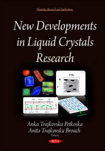 New Developments in Liquid Crystals Research (Chemistry Research Application): Petkoska, Anka ...