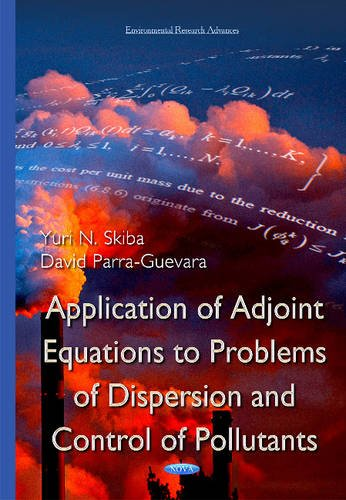 Application of Adjoint Equations to Problems of Dispersion and Control of Pollutants (Environmental...