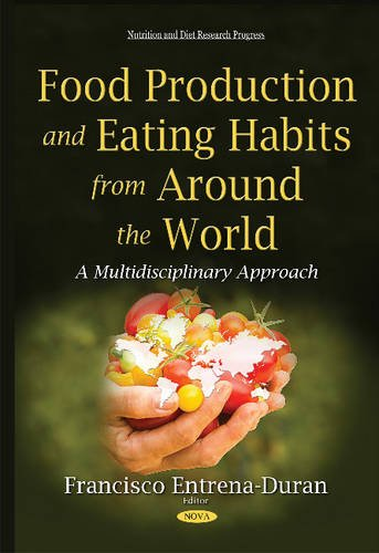 9781634824965: Food Production and Eating Habits from Around the World: A Multidisciplinary Approach (Nutrition and Diet Research Progress)