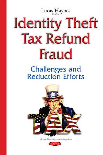 Identity Theft Tax Refund Fraud (American Political Economic Se): Haynes, Lucas