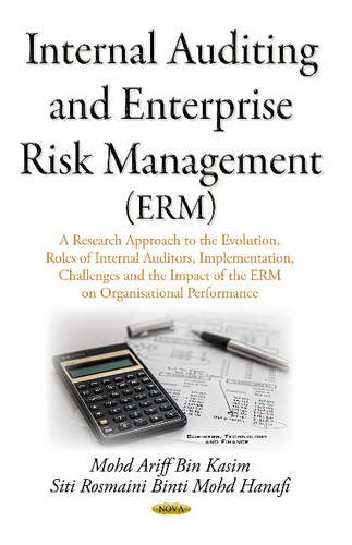 Internal Auditing & Enterprise Risk Management (ERM): A Research Approach on the Evolution, ...