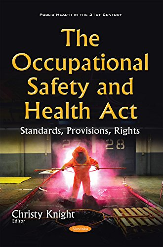 The Occupational Safety and Health Act: Standards, Provisions, Rights (Public Health in the 21st ...