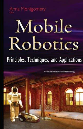 9781634826419: Mobile Robotics: Principles, Techniques and Applications (Robotics Research and Technology)