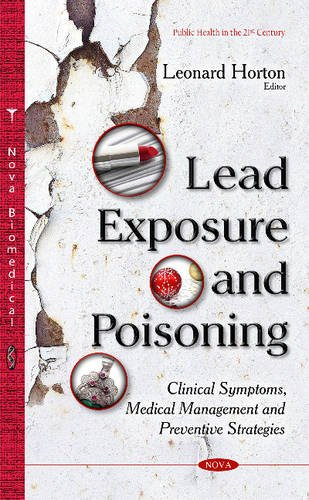 9781634826990: Lead Exposure and Poisoning: Clinical Symptoms, Medical Management and Preventive Strategies (Public Health in the 21st Century)