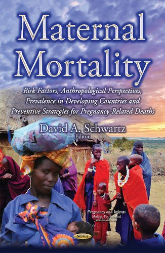 9781634827096: Maternal Mortality: Risk Factors, Anthropological Perspectives, Prevalence in Developing Countries and Preventive Strategies for Pregnancy-Related Deaths