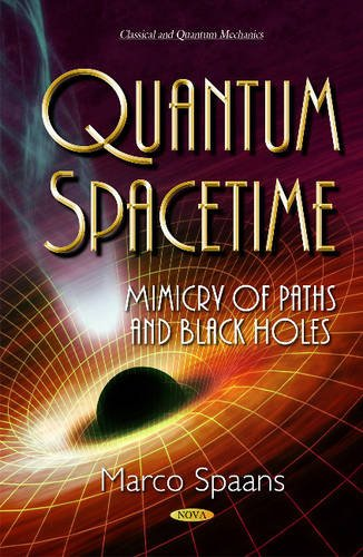 9781634827119: Quantum Spacetime: Mimicry of Paths and Black Holes (Classical and Quantum Mechanics)