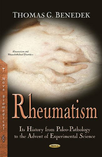 9781634827126: Rheumatism: Its History from Paleo-Pathology to the Advent of Experimental Science (Rheumatism and Musculoskeltal Disorders)