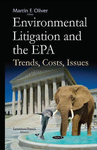 Environmental Litigation and the Epa: Trends, Costs, Issues