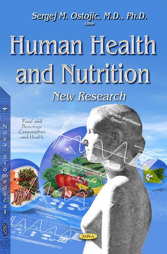 Human Health and Nutrition: New Research