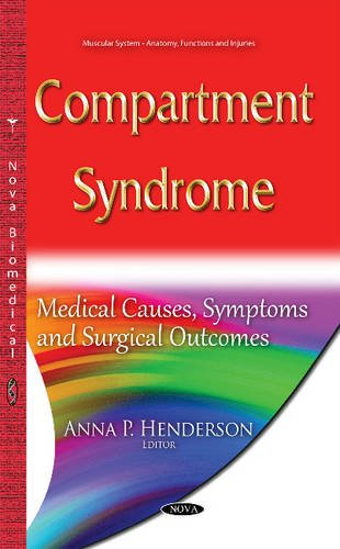 9781634828314: Compartment Syndrome: Medical Causes, Symptoms and Surgical Outcomes