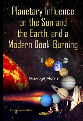 9781634828376: Planetary Influence on the Sun & the Earth & a Modern Book-Burning (Space Science, Exploration and Policies)