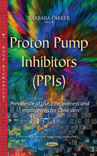9781634828901: Proton Pump Inhibitors - Ppis: Prevalence of Use, Effectiveness and Implications for Clinicians