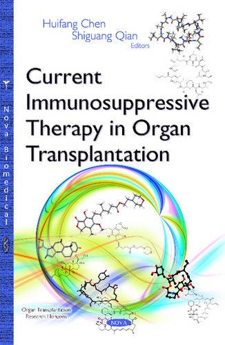 Current Immunosuppressive Therapy in Organ Transplantation: Chen, Huifang