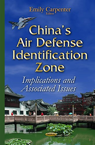 China�s Air Defense Identification Zone: Implications and Associated Issues