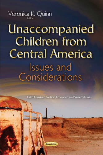 9781634829373: Unaccompanied Children from Central America: Issues and Considerations (Latin American Political Economic and Security Issues)