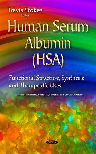 9781634829632: Human Serum Albumin Hsa: Functional Structure, Synthesis and Therapeutic Uses