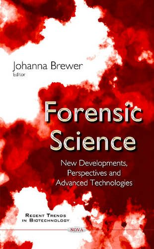 9781634830867: Forensic Science: New Developments, Perspectives and Advanced Technologies (Recent Trends in Biotechnology)