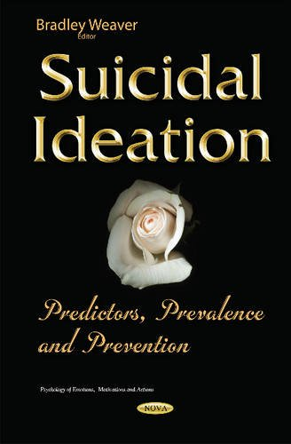 Suicidal Ideation (Psychology of Emotions, Motivations and Actions): Bradley Weaver