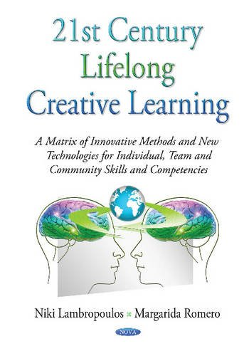 21st Century Lifelong Creative Learning (Education in a Competitive and Globalizing World) (...