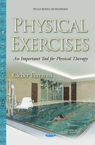 9781634831314: Physical Exercises: An Important Tool for Physical Therapy (Physical Medicine and Rehabilitation)