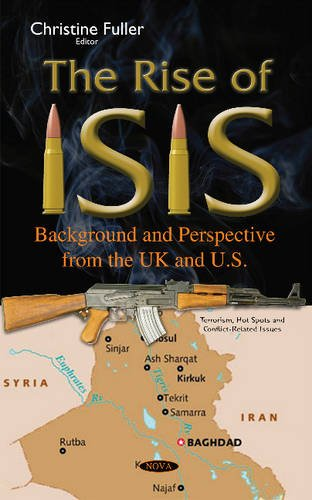 Rise of ISIS: Background & Perspective from the UK & U.S. (Terrorism, Hot Spots and ...