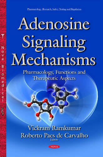 Adenosine Signaling Mechanisms: Pharmacology, Functions Therapeutic Aspects (Hardback)