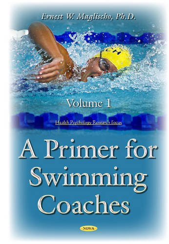 9781634832182: A Primer for Swimming Coaches. Volume 1: Physiological Foundations (Sports and Athletics Preparation, Performance, and Psychology)