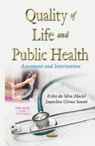 Quality of Life & Public Health (Public Health in the 21st Century): Erika da Silva Maciel