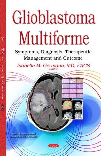 9781634832731: Glioblastoma Multiforme: Symptoms, Diagnosis, Therapeutic Management and Outcome